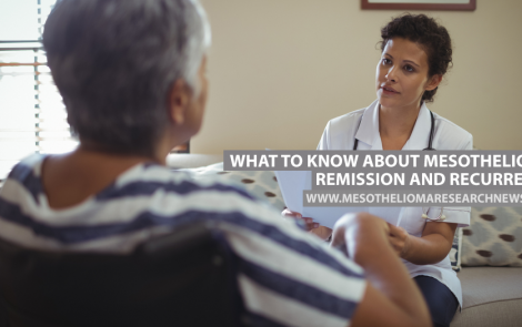 What to Know About Mesothelioma Remission and Recurrence